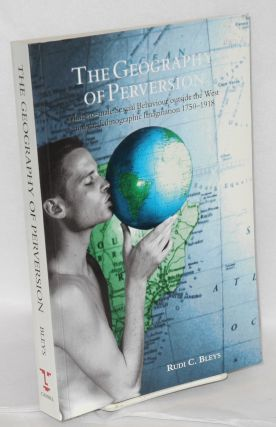 The Geography of Perversion: male-to-male sexual behaviour outside the west and the ethnographic...