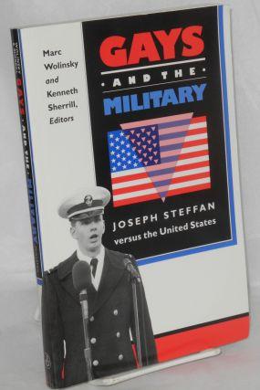 Gays and the military; Joseph Steffan versus the United States. Marc Wolinsky, Kenneth Sherrill