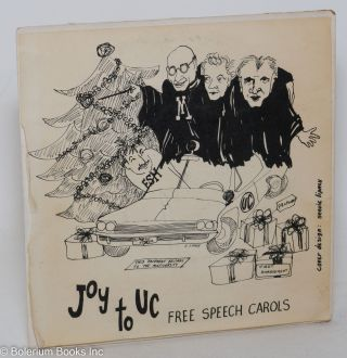 Joy to UC, Free Speech carols. Free Speech Movement