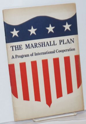 The Marshall Plan: a program of international cooperation. Lewis Paul Todd