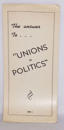 The answer to ... 'unions in politics'. Michigan CIO Council