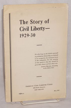 The story of civil liberty -- 1929-30. American Civil Liberties Union