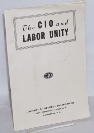 The CIO and labor unity. Congress of Industrial Organizations