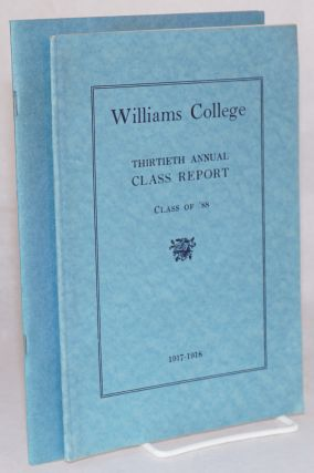 Williams College; twenty-first annual class report, class of eighty-eight [with] thirtieth annual..1917-1918 [with] forty-fourth..1931-1932 [3 items]