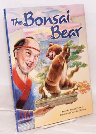 The Bonsai Bear. Bernard Libster, Aries Cheung