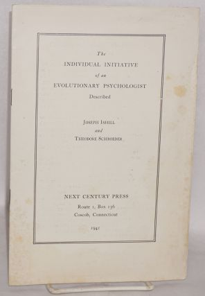 The individual initiative of an evolutionary psychologist described. Joseph Ishill, Theodore...