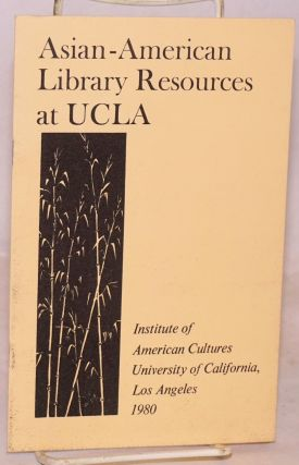 Asian American library resources at UCLA. Jenny M. Chomori, compilers Kimberly Kanatani.