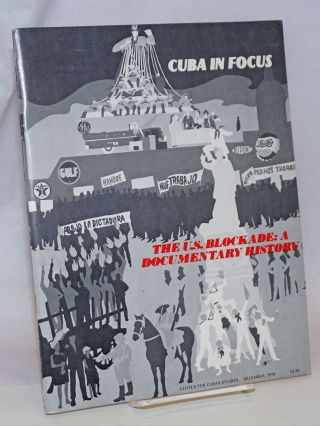 Cuba in focus: December 1979: the U. S. blockade: a documentary history