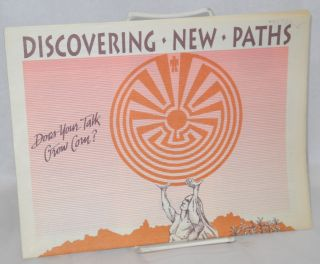 Discovering New Paths: 16th national conference on men & masculinity, June 6-9, 1991, Tucson,...