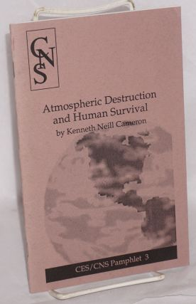 Atmospheric destruction and human survival. Kenneth Neill Cameron